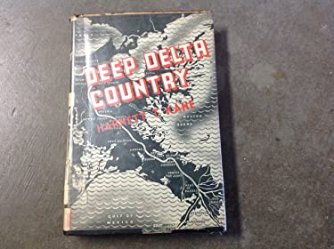 Deep Delta Country (American Folkways) (1st Edition)