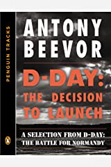 D-Day: The Decision to Launch: A Selection from D-Day: The Battle for Normandy (Penguin Tracks) (English Edition) eBook Kindle