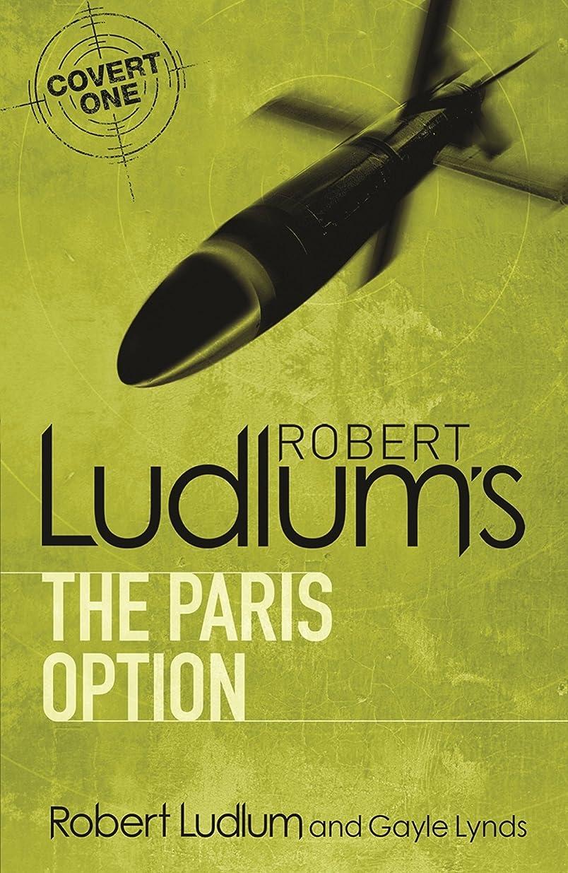 手術幹虐殺Robert Ludlum's The Paris Option (Covert-One Book 3) (English Edition)
