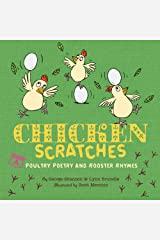 Chicken Scratches: Poultry Poetry and Rooster Rhymes Kindle Edition