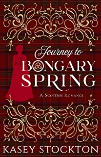 Journey to Bongary Spring: A Clean Scottish Romance (Myths of Moraigh Trilogy Book 1)