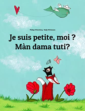 Je suis petite, moi ? Màn dama tuti?: Un livre dimages pour les enfants (Edition bilingue français-wolof) (French Edition)