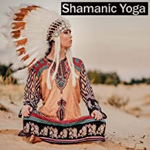 Shamanic Yoga – Collection of 15 Relaxing Sounds of Native American Flute & Drums, Spiritual Healing Sounds, Music for Mind, Body and Soul, Yoga Music, Nature Sounds