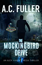 The Mockingbird Drive (An Alex Vane Media Thriller Book 3)