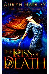 The Kiss of Death (The Demons' Muse Book 1) Kindle Edition