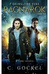 Ragnarok: I Bring the Fire Part VI (Loki Vowed Asgard Would Burn) Kindle Edition