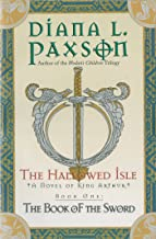 The Hallowed Isle Book One: The Book of the Sword (Book of the Sword/Diana L. Paxson, Bk 1)
