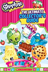 Shopkins: The Ultimate Collector's Guide Kindle Edition