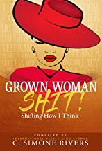 Grown Woman S.H.I.T. (Shifting How I Think)