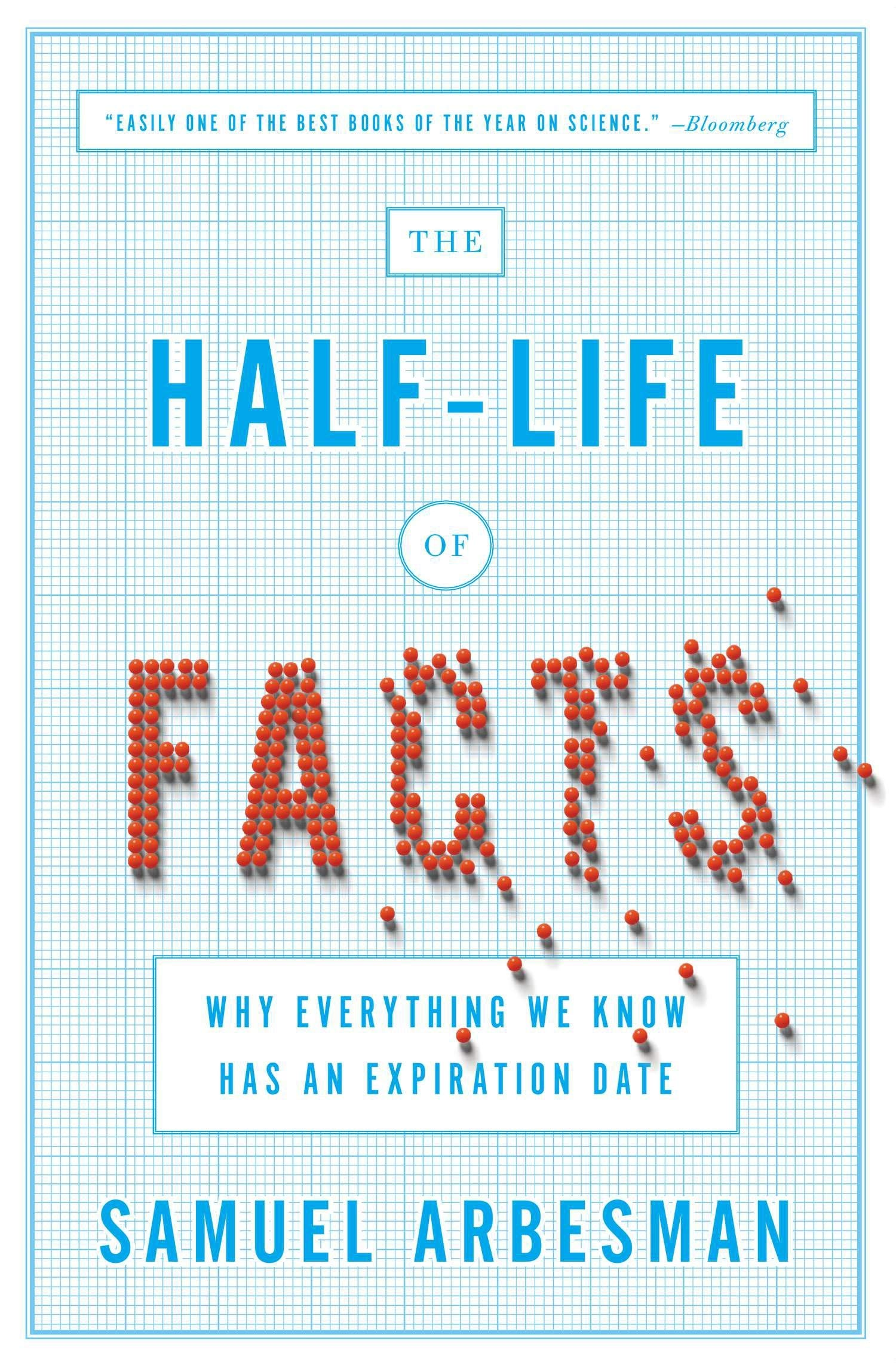 Image OfThe Half-Life Of Facts: Why Everything We Know Has An Expiration Date