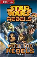 Star Wars Rebels Meet the Rebels (DK Reads Beginning to Read)