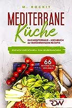 Mediterrane -Küche.Das Mediterrane –Kochbuch, 66 verführ