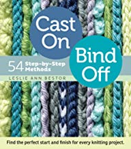Cast On, Bind Off: 54 Step-by-Step Methods; Find the perfect start and finish for every knitting project (English Edition)