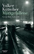Märzgefallene: Gereon Raths fünfter Fall (Die Gereon-Rath-Romane 5) (German Edition)