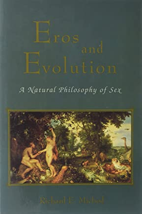 Eros And Evolution: A Natural Philosphy Of Sex Ment