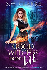 Good Witches Don't Lie (Academy of Shadowed Magic Book 1) Kindle Edition