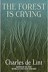The Forest Is Crying Kindle Edition