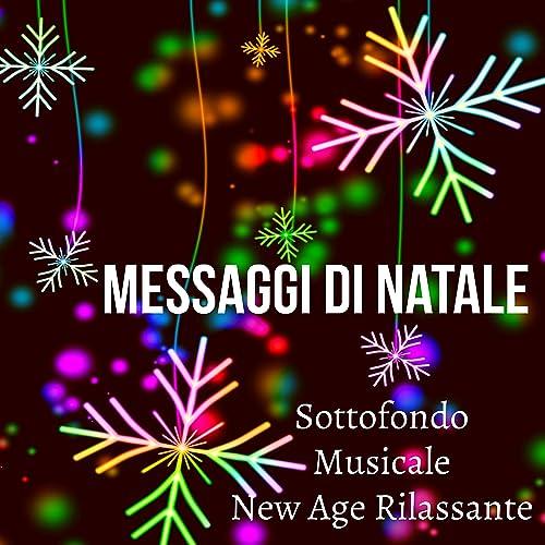 Messaggi Di Natale.Messaggi Di Natale Sottofondo Musicale New Age Rilassante