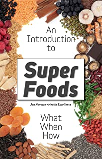 Superfoods: What are Superfoods? The Whole Truth About the Dietary Revolution of Superfoods