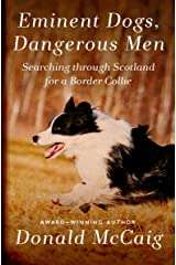 Eminent Dogs, Dangerous Men: Searching Through Scotland for a Border Collie Kindle Edition