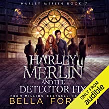 Harley Merlin and the Detector Fix: Harley Merlin, Book 7 PDF
