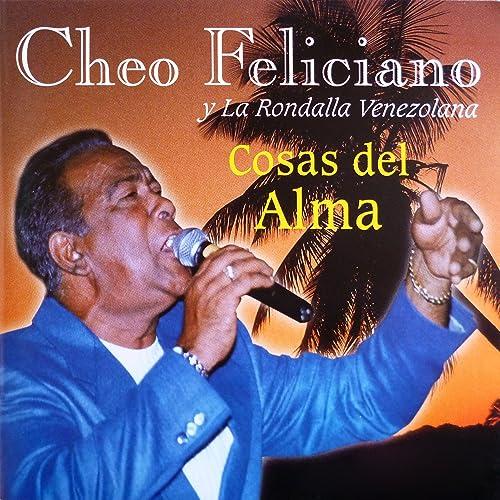 Cosas Del Alma By La Rondalla Venezolana Cheo Feliciano On Amazon