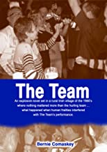 The Team: An explosive novel set in a rural Irish village where nothing mattered more that the hurling team ... what happened when human frailties interfered ... the team's performance. (English Edition)