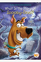 What Is the Story of Scooby-Doo? (What Is the Story Of?) Kindle Edition