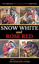 Snow White and Rose Red: The Original Brothers Grimm Fairytale (Brothers Grimm's 'Children's and Household Tales' Book 161)