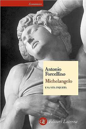 Michelangelo: Una vita inquieta (Economica Laterza Vol. 453)