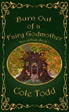 Burn Out of a Fairy Godmother (Tree of Keys Book 1)