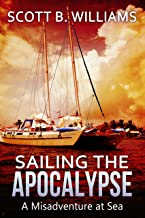 Sailing the Apocalypse: A Misadventure at Sea (English Edition)