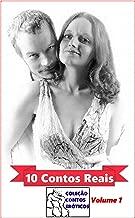 10 Contos Reais (Coleção Contos Eróticos Livro 1)