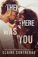Then There Was You: An Enemies-to-Lovers Romance (Second Chances Duet: An Enemies-to-Lovers Romance Book 1) Kindle Edition