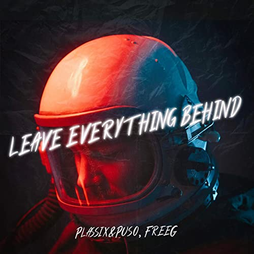Plassix&Puso - Leave Everything Behind (with FreeG) (2020)