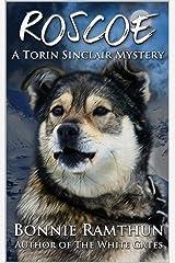 Roscoe: A Torin Sinclair Mystery (Torin Sinclair Mysteries Book 2) Kindle Edition