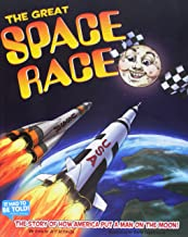 The Great Space Race: The Story of How America Put a Man on the Moon!