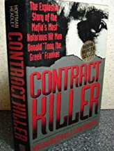 Contract Killer: The Explosive Story of the Mafia's Most Notorious Hitman Donald