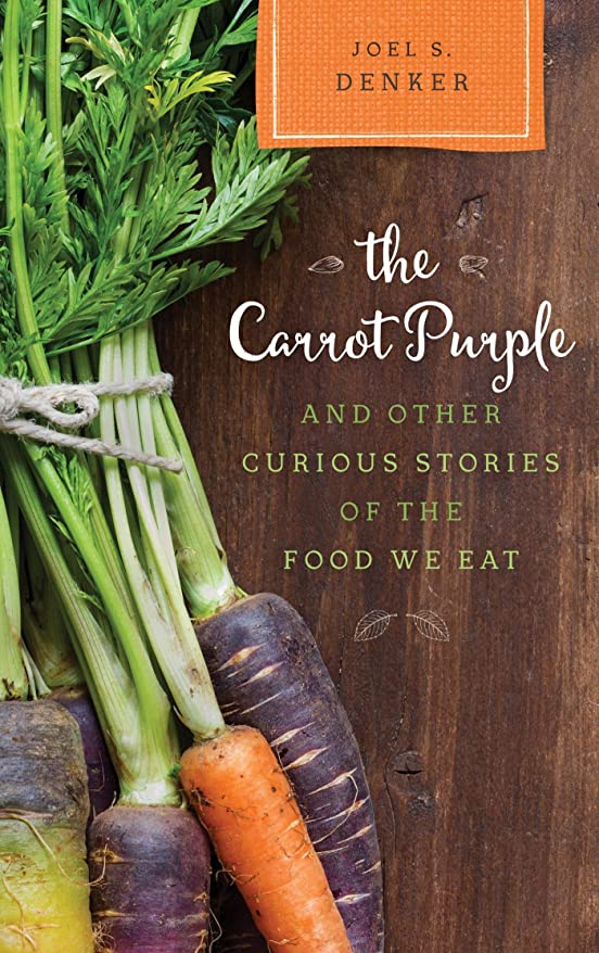 南東ビーズ法廷The Carrot Purple and Other Curious Stories of the Food We Eat (Rowman & Littlefield Studies in Food and Gastronomy) (English Edition)