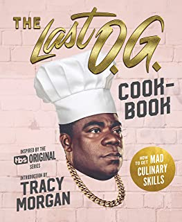 The Last O.G. Cookbook: How to Get Mad Culinary Skills
