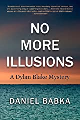 No More Illusions: A Dylan Blake Mystery Kindle Edition