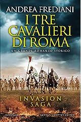 I tre cavalieri di Roma (Invasion Saga Vol. 1) Formato Kindle