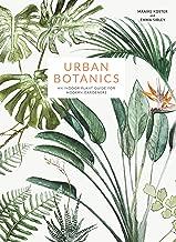 Urban Botanics: An Indoor Plant Guide for Modern Gardeners