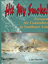 Hit My Smoke : Forward Air Controllers in Southeast Asia
