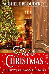 This Christmas (The Happy Holidays Series Book 2) Kindle Edition