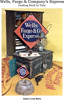 Wells, Fargo & Company's Express: Looking Back In Time