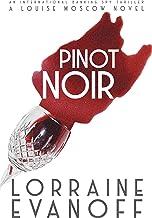 Pinot Noir: An International Banking Spy Thriller (A Louise Moscow Novel Book 2)