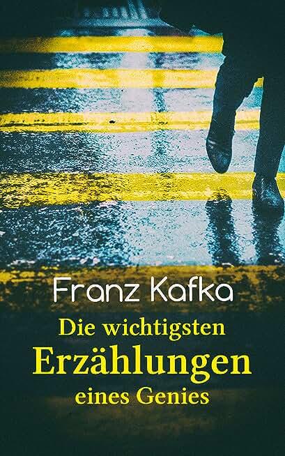 Franz Kafka: Die wichtigsten Erzählungen eines Genies: Das Urteil, Die Verwandlung, Ein Bericht für eine Akademie, In der Strafkolonie, Forschungen eines Hundes (German Edition)