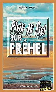 Pluie de fiel sur Fréhel: Les enquêtes du commissaire Marie-Jo Beaussange - Tome 8 (French Edition)