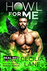 Howl for Me : A Paranormal Wolf Shifter Romance (Real Men Romance Season One) Kindle Edition
